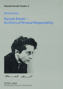 Title: Hannah Arendt – An Ethics of Personal Responsibility