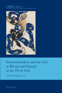 """Title: Internationalism and the Arts in Britain and Europe at the """"Fin de Siècle"""""""