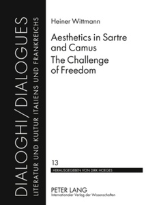 Title: Aesthetics in Sartre and Camus. The Challenge of Freedom