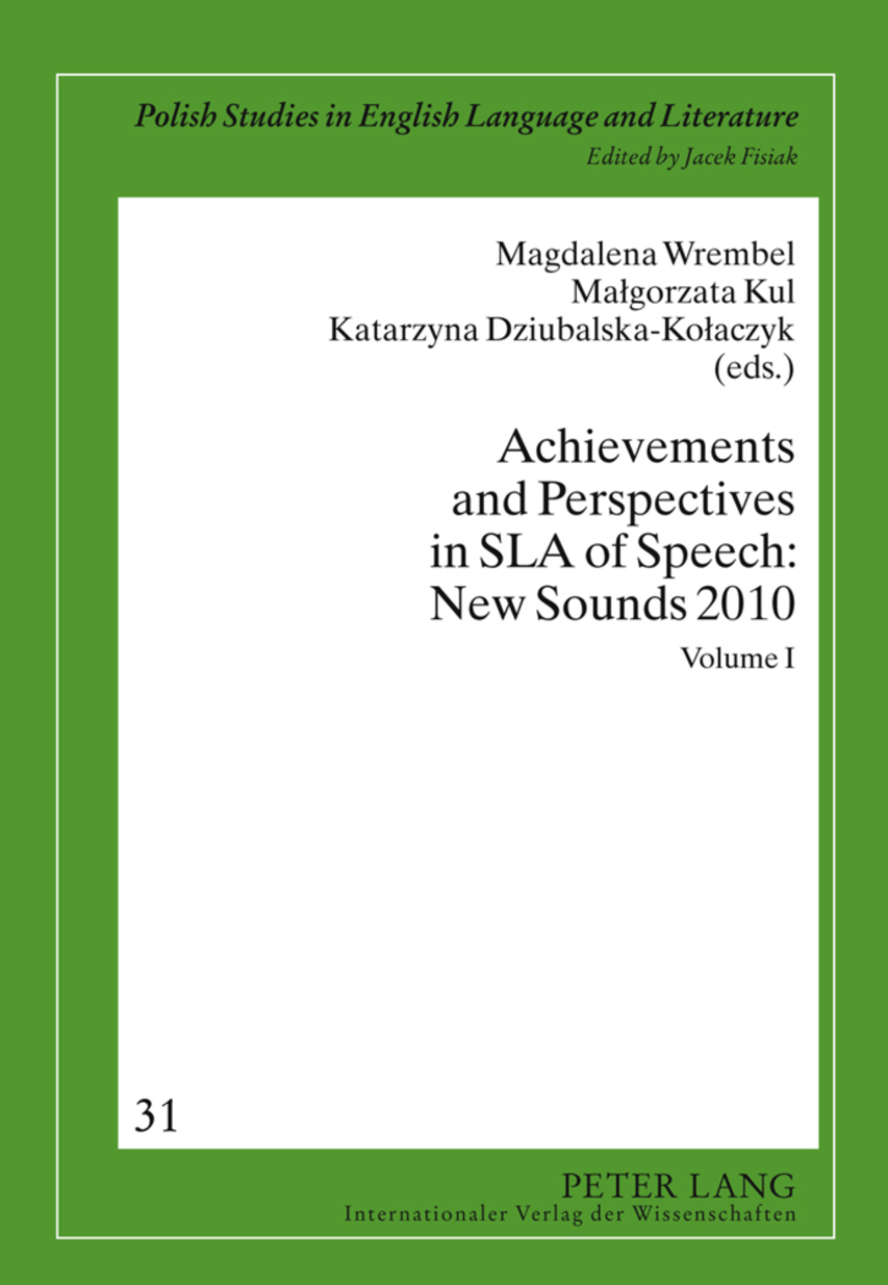 Title: Achievements and Perspectives in SLA of Speech: New Sounds 2010
