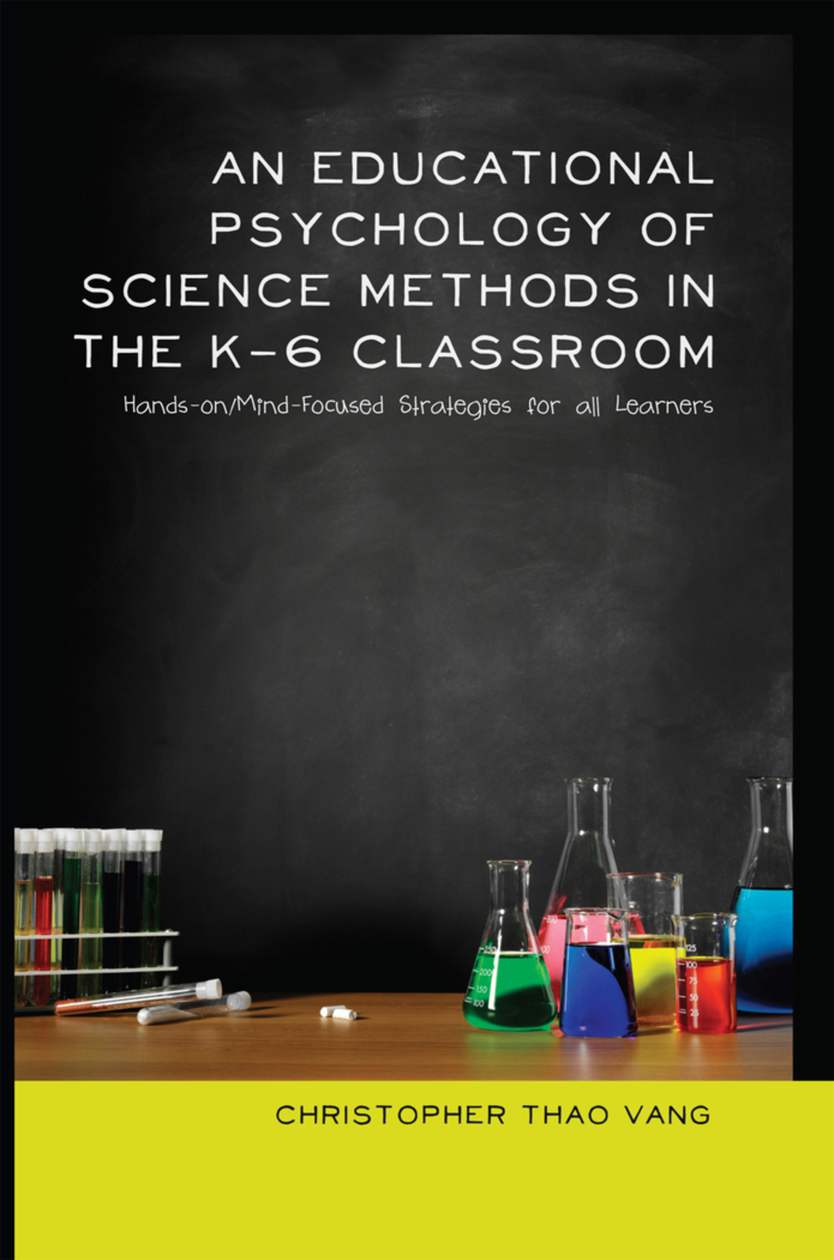 Title: An Educational Psychology of Science Methods in the K-6 Classroom