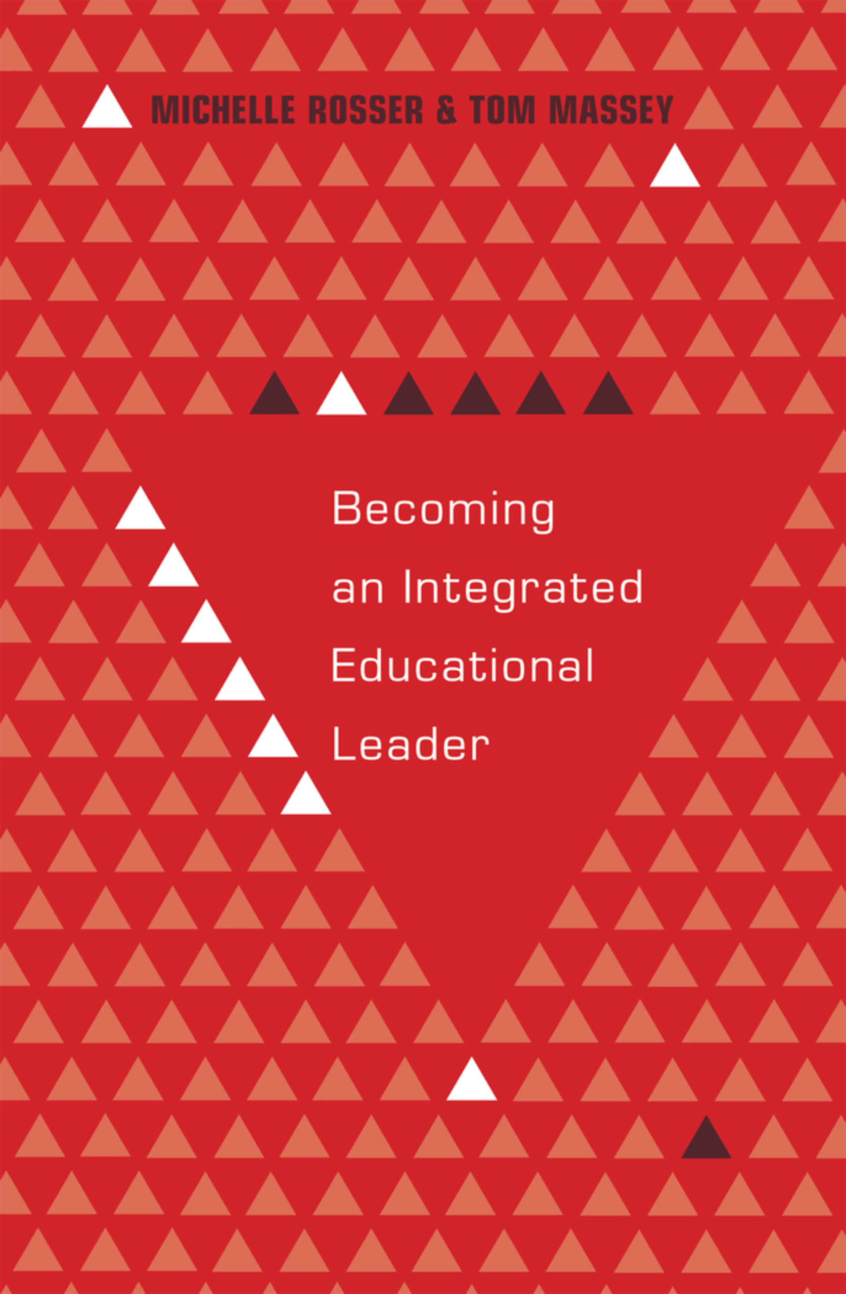 Title: Becoming an Integrated Educational Leader