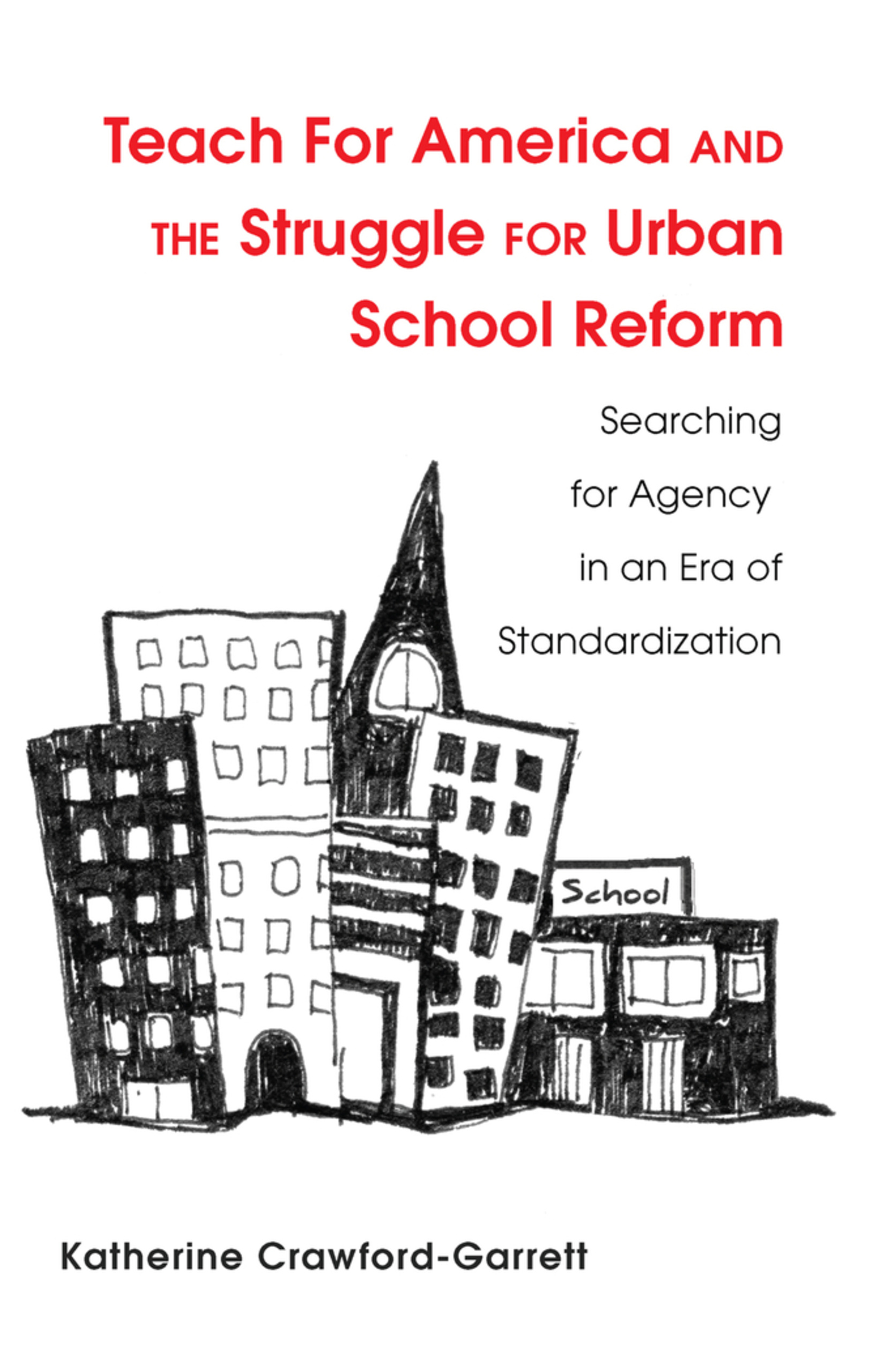 Title: Teach For America and the Struggle for Urban School Reform