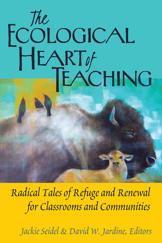 Title: The Ecological Heart of Teaching