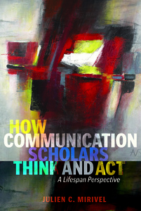 Title: How Communication Scholars Think and Act