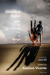 Title: Intensified Bodies from the Performing Arts in Portugal