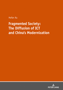 Title: Fragmented Society: The Diffusion of ICT and China's Modernization