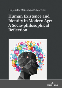 Title: Human Existence and Identity in Modern Age: A Socio-philosophical Reflection