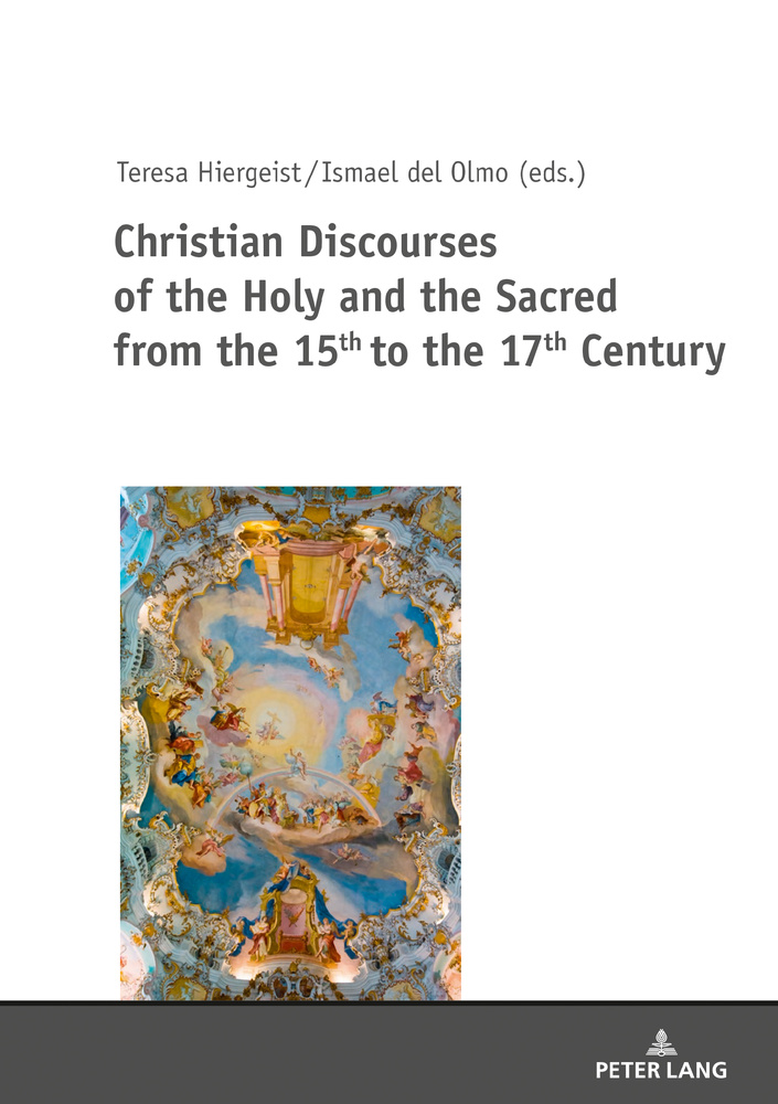 Title: Christian Discourses of the Holy and the Sacred from the 15th to the 17th Century