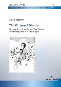 Title: The Writing of Disaster - Literary Representations of War, Trauma and Earthquakes in Modern Japan