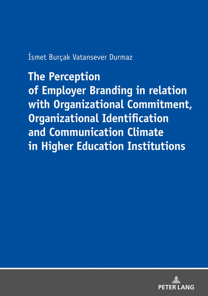 Title: The Perception of Employer Branding in relation with Organizational Commitment, Organizational Identification and Communication Climate in Higher Education Institutions