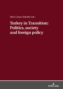 Title: Turkey in Transition: Politics, society and foreign policy