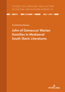 Title: JOHN OF DAMASCUS' MARIAN HOMILIES IN MEDIAEVAL SOUTH SLAVIC LITERATURES