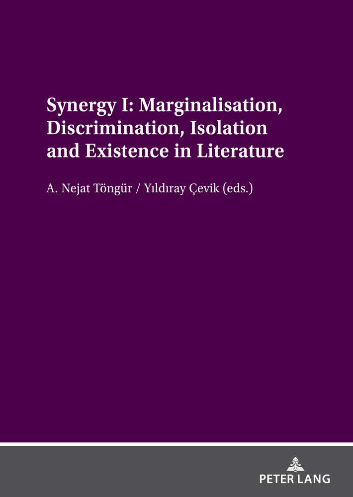 Title: Synergy I: Marginalisation, Discrimination, Isolation and Existence in Literature