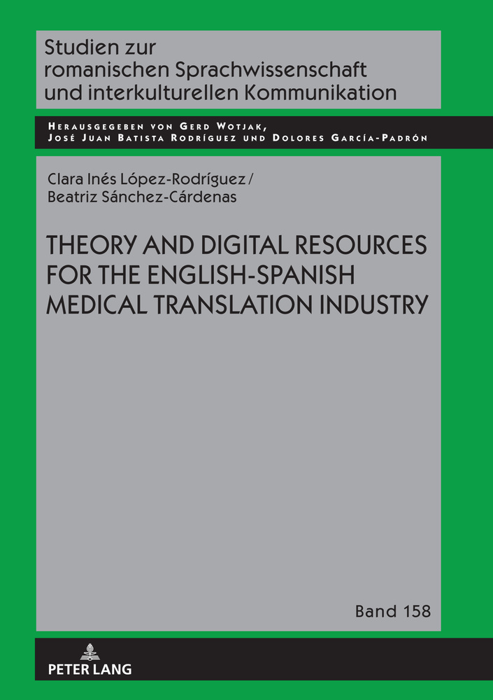 Title: Theory and Digital Resources for the English-Spanish Medical Translation Industry