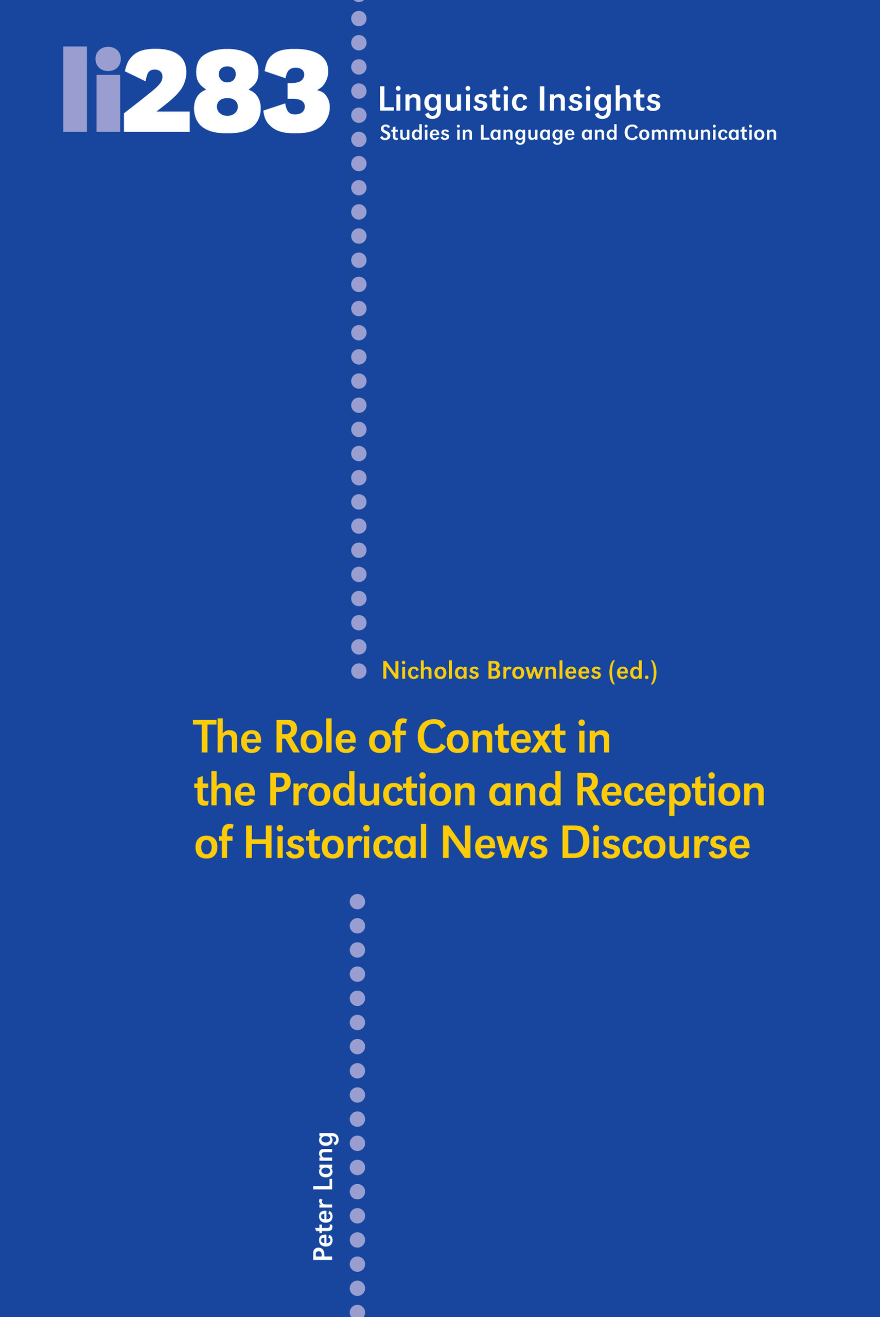 Title: The Role of Context in the Production and Reception of Historical News Discourse