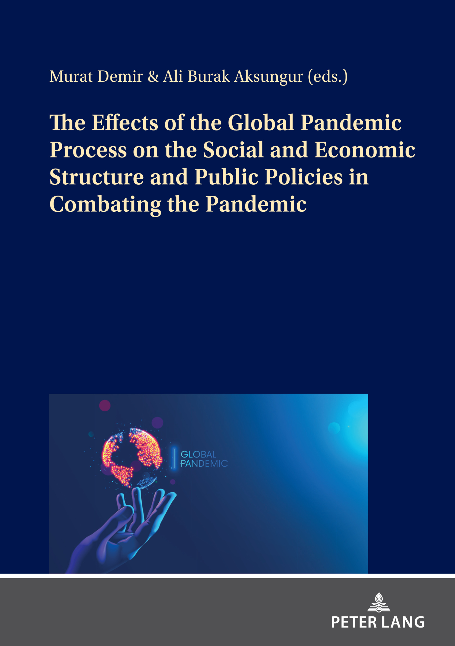 Title: The Effects of the Global Pandemic Process on the Social and Economic Structure and Public Policies in Combating the Pandemic