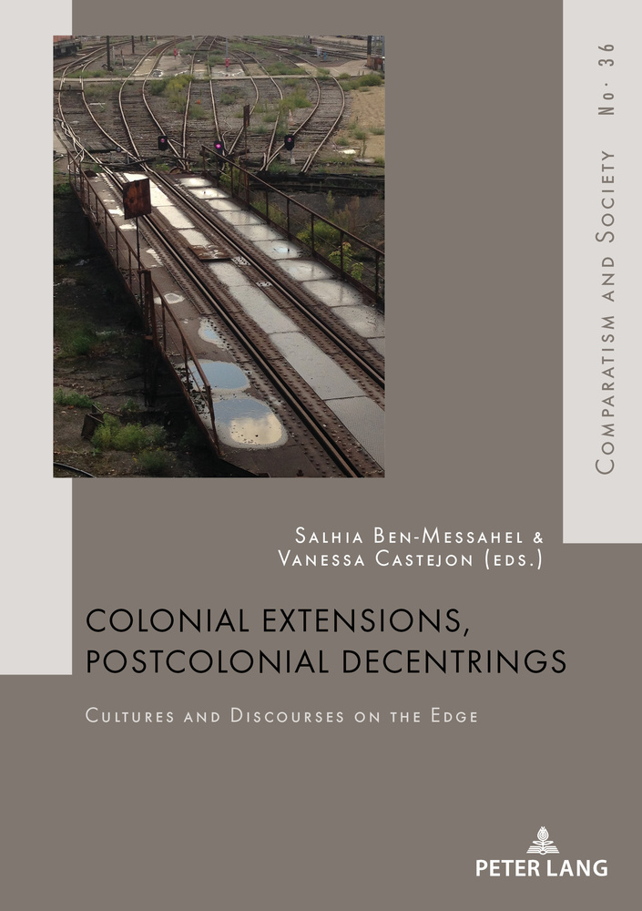 Title: Colonial Extensions, Postcolonial Decentrings