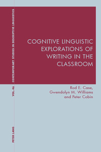 Title: Cognitive Linguistic Explorations of Writing in the Classroom