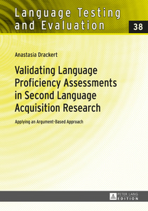 Title: Validating Language Proficiency Assessments in Second Language Acquisition Research