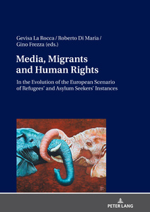 Title: Media, Migrants and Human Rights. In the Evolution of the European Scenario of Refugees' and Asylum Seekers' Instances