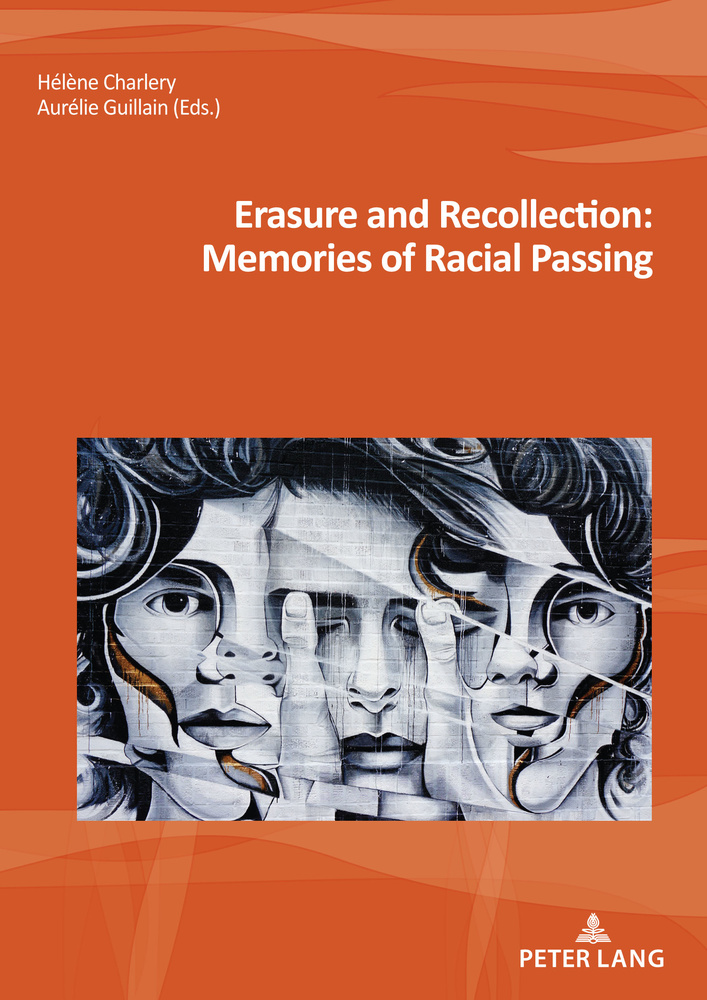 Title: Erasure and Recollection: Memories of Racial Passing