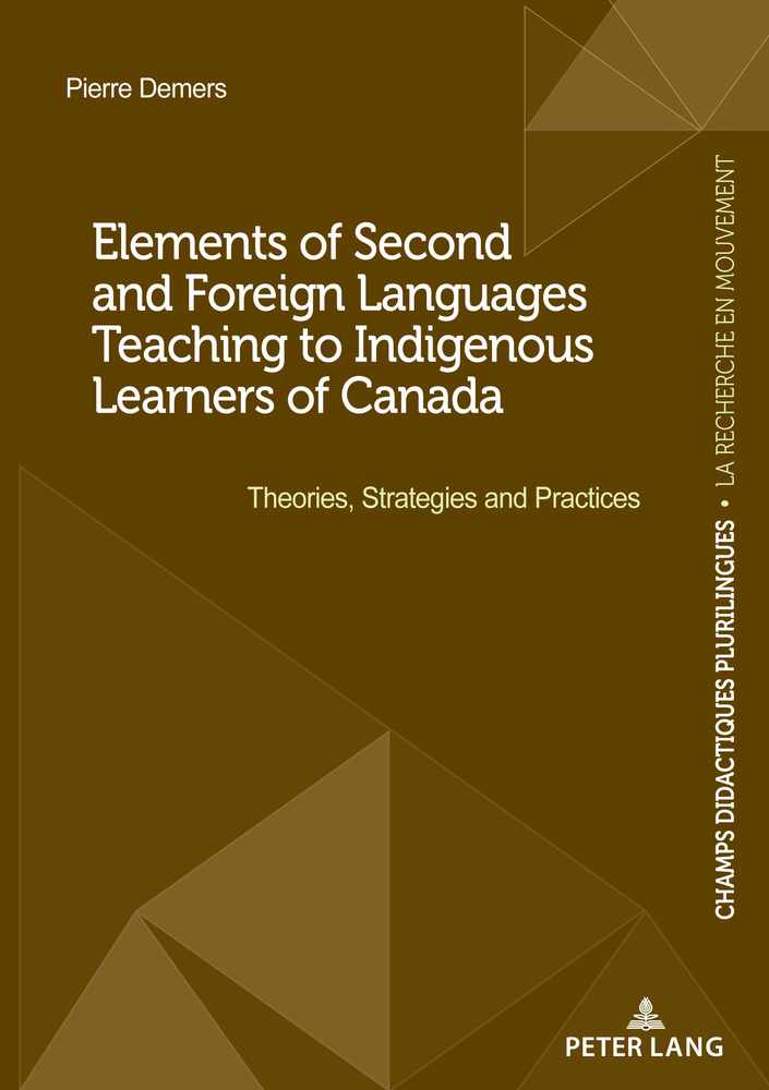 Title: Elements of Second and Foreign Languages Teaching to Indigenous Learners of Canada