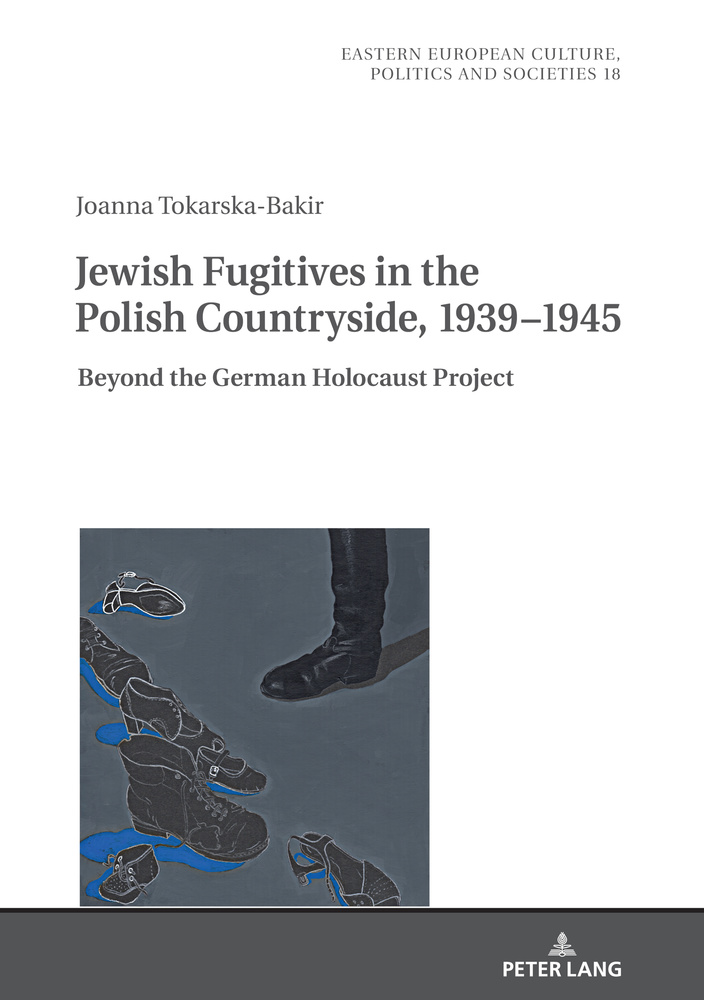 Title: Jewish Fugitives in the Polish Countryside, 1939–1945