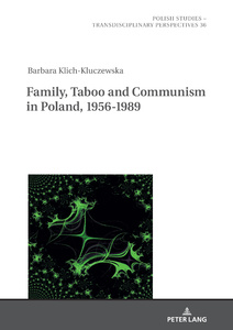 Title: Family, Taboo and Communism in Poland, 1956-1989