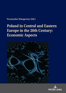 Title: Poland in Central and Eastern Europe in the 20th Century: Economic Aspects