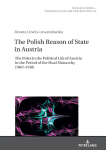 Title: The Polish Reason of State in Austria