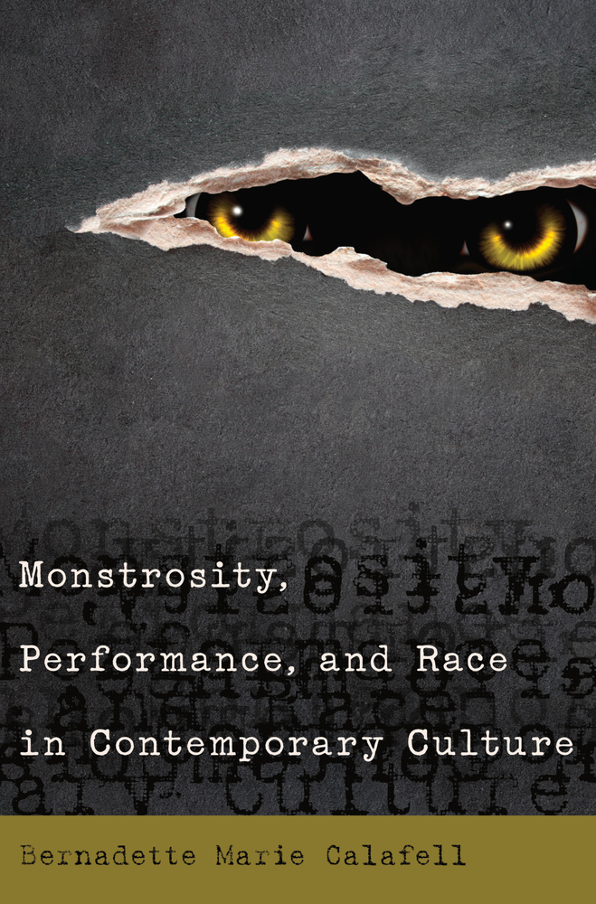 Title: Monstrosity, Performance, and Race in Contemporary Culture