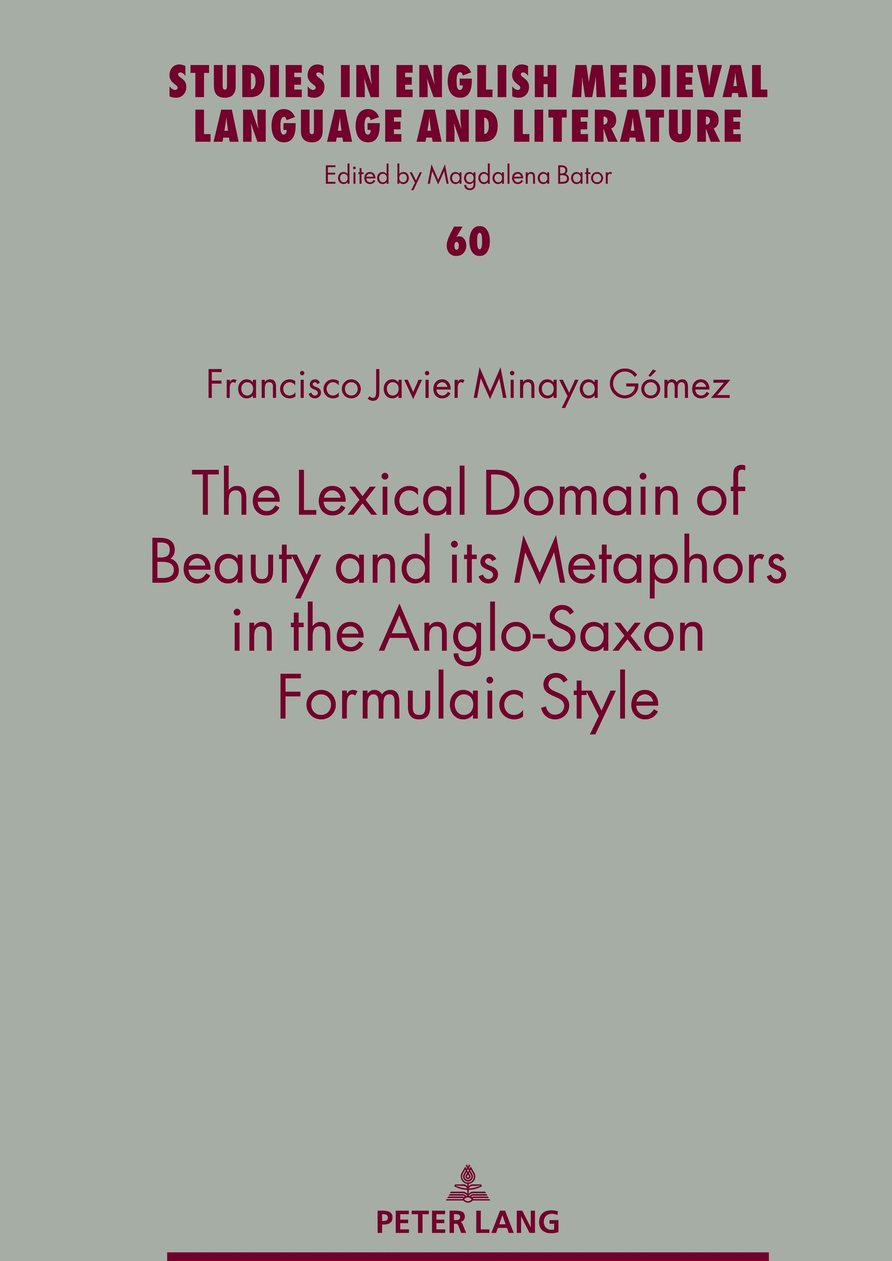 Title: The Lexical Domain of Beauty and its Metaphors in the Anglo-Saxon Formulaic Style