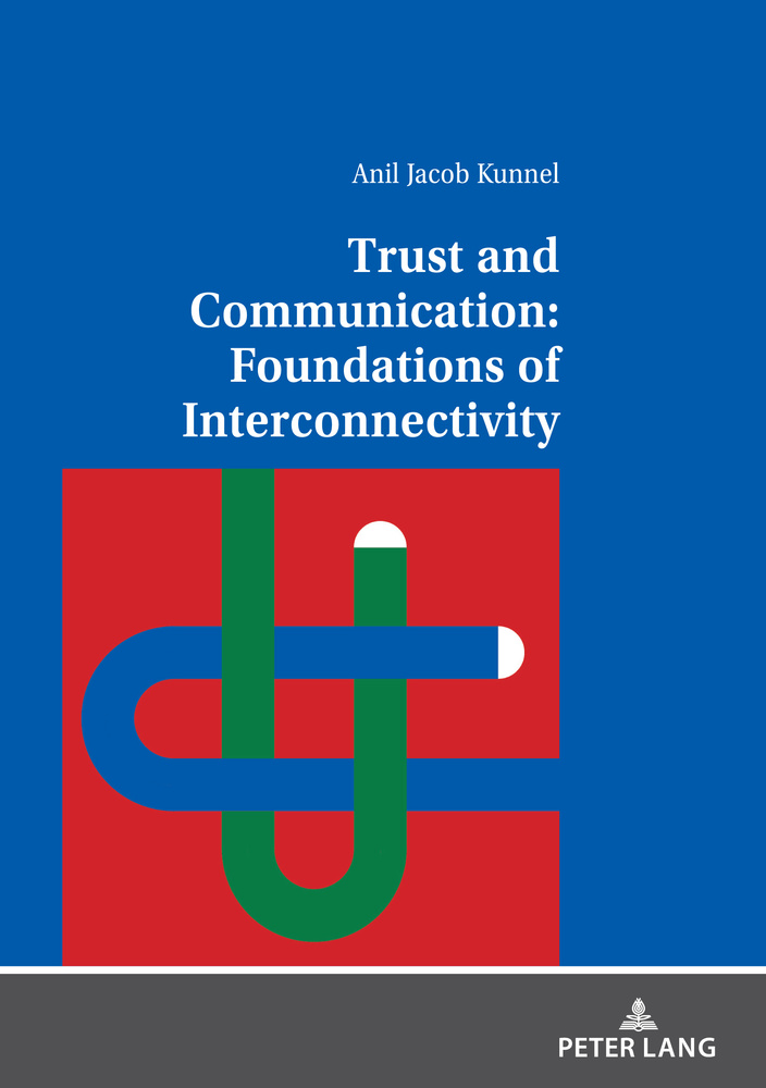 Title: Trust and Communication: Foundations of Interconnectivity