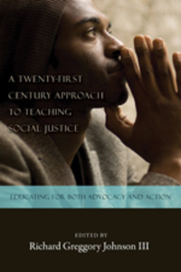 Title: A Twenty-first Century Approach to Teaching Social Justice