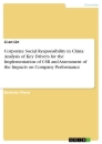 Titel: Corporate Social Responsibility in China: Analysis of Key Drivers for the Implementation of CSR and Assessment of the Impacts on Company Performance