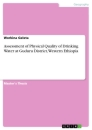Titel: Assessment of Physical Quality of Drinking Water at Guduru District, Western Ethiopia
