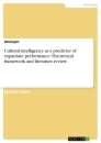 Titel: Cultural intelligence as a predictor of expatriate performance. Theoretical framework and literature review