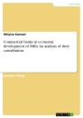 Titel: Commercial banks in economic development of SMEs. An analysis of their contribution