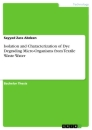 Titel: Isolation and Characterization of Dye Degrading Micro-Organisms from Textile Waste Water
