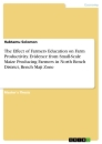 Titel: The Effect of Farmers Education on Farm Productivity. Evidence from Small-Scale Maize Producing Farmers in North Bench District, Bench Maji Zone