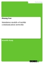 Titel: Simulation models of mobile communication networks