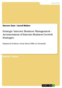 Titel: Strategic Internet Business Management - An Assessment of Internet Business Growth Strategies
