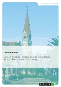 Titel: Mission Namibia. Challenges and Opportunities for the Church in the 21st Century