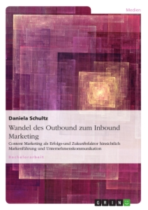 Titel: Wandel des Outbound zum Inbound Marketing
