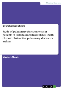 Titel: Study of pulmonary function tests in patients of diabetes mellitus (NIDDM) with chronic obstructive pulmonary disease or asthma