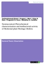 Titel: Neutraceutical, Phytochemical characterization and Antibacterial activity of Medicinal plant Moringa Oleifera