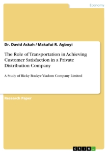 Titel: The Role of Transportation in Achieving Customer Satisfaction in a Private Distribution Company