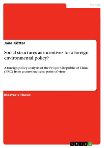 Titel: Social structures as incentives for a foreign environmental policy?