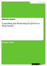 Titel: Controlling and Monitoring Air Speed in a Wind Tunnel